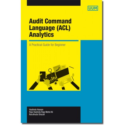 Audit Command Language (ACL) Analytics: A Practical Guide for Beginners