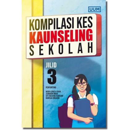 Kompilasi Kes Kaunseling Sekolah. (Jilid 3)