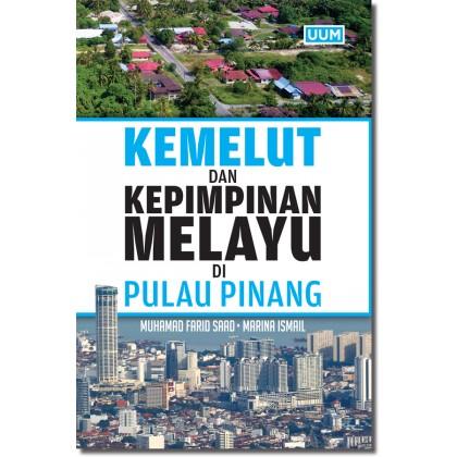 Kemelut dan Kepimpinan Melayu di Pulau Pinang