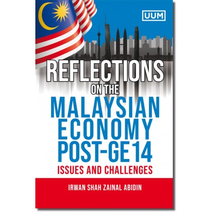 Reflections on the Malaysian Economy Post-GE 14 : Issues and Challenges