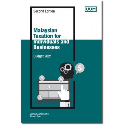 Malaysian Taxation for Individuals and Businesses. Second Edition