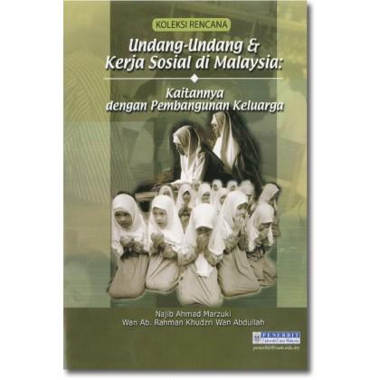 Undang-Undang & Kerja Sosial di Malaysia: Kaitannya dengan Pembangunan Keluarga