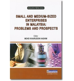 Small and Medium-Sized Enterprises in Malaysia: Problems and Prospects
