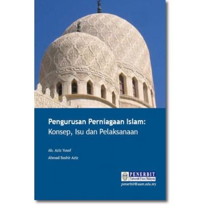 Pengurusan Perniagaan Islam: Konsep, Isu dan Pelaksanaan