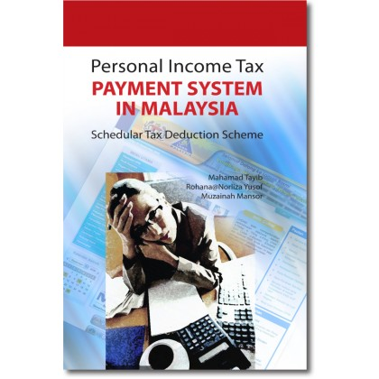 Personal Income Tax Payment System in Malaysia Schedular Tax Deduction Scheme