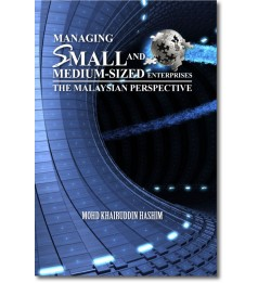 Managing Small and Medium-Sized Enterprises: The Malaysian Perspective