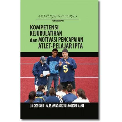 Kompentensi Kejurulatihan dan Motivasi Pencapaian Atlet-Pelajar IPTA