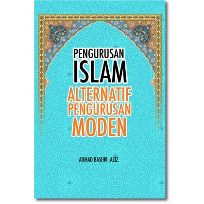 Pengurusan Islam: Model Alternatif Pengurusan Moden