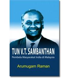 Tun V. T. Sambanthan: Pembela Masyarakat India di Malaysia