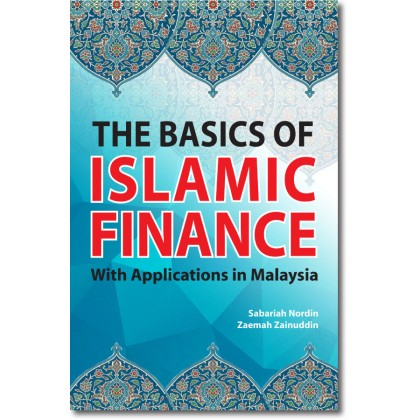 The Basics of Islamic Finance With Applications in Malaysia