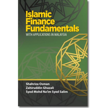 Islamic Finance Fundamentals With Applications in Malaysia