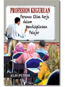 Profesion Keguruan: Peranan Etika Kerja dalam Mendisiplinkan Pelajar