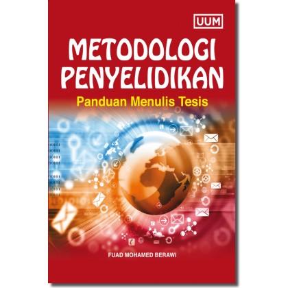Metodologi Penyelidikan: Panduan Menulis Tesis