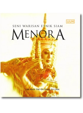 Menora: Seni Warisan Etnik Siam