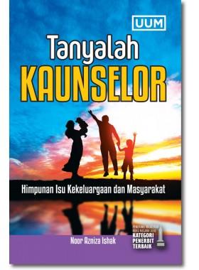 Tanyalah Kaunselor: Himpunan Isu Kekeluargaan dan Masyarakat